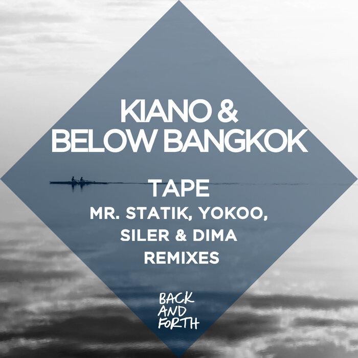 KIANO/BELOW BANGKOK - Tape (remixes)
