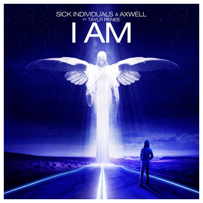 SICK INDIVIDUALS/AXWELL feat TAYLR RENEE - I Am