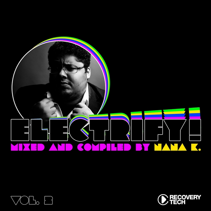 NANA K/VARIOUS - Electrify Vol 2 (unmixed tracks)