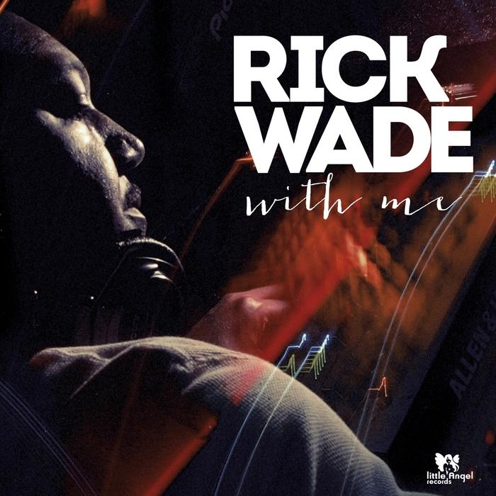 WADE, Rick - With Me
