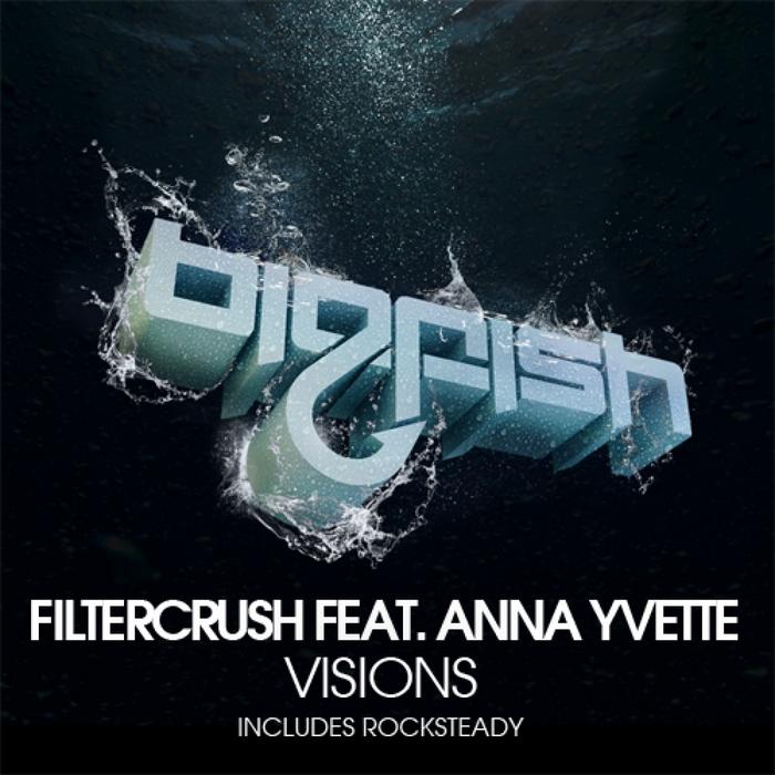 FILTERCRUSH feat ANNA YVETTE - Visions