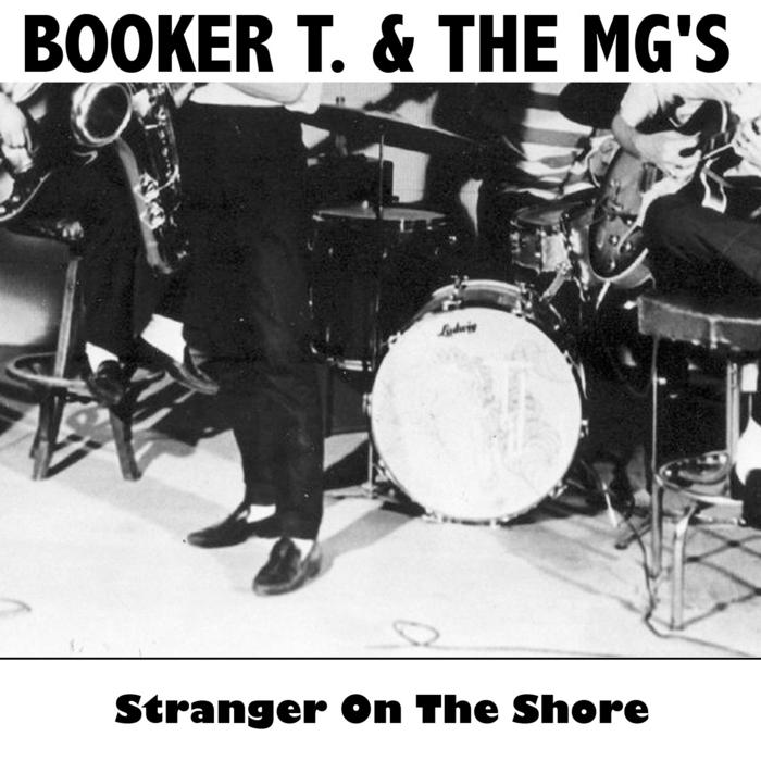 BOOKER T & THE MG'S - Stranger On The Shore