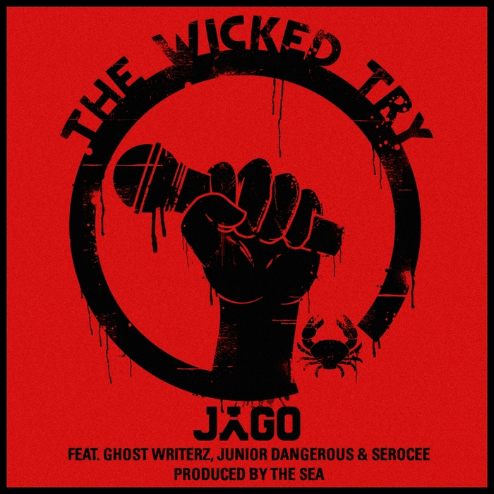 JAGO feat JNR DANGEROUS GHOST WRITERZ/SEROCEE - The Wicked Try (remixes)