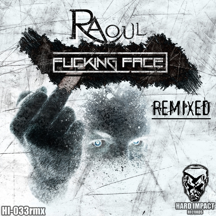 RAOUL - Fucking Face (Remixed)