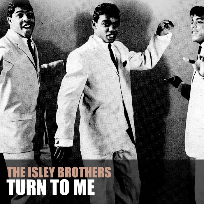 THE ISLEY BROTHERS - Turn To Me