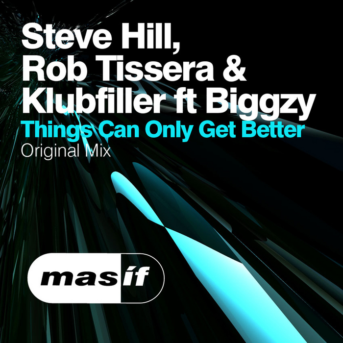HILL, Steve/ROB TISSERA/KLUBFILLER feat BIGGZY - Things Can Only Get Better