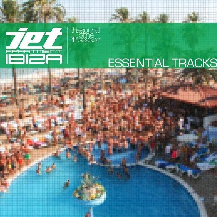 VARIOUS - Jet Apartment Ibiza Essential Tracks (The Sound Of The 1st Season)