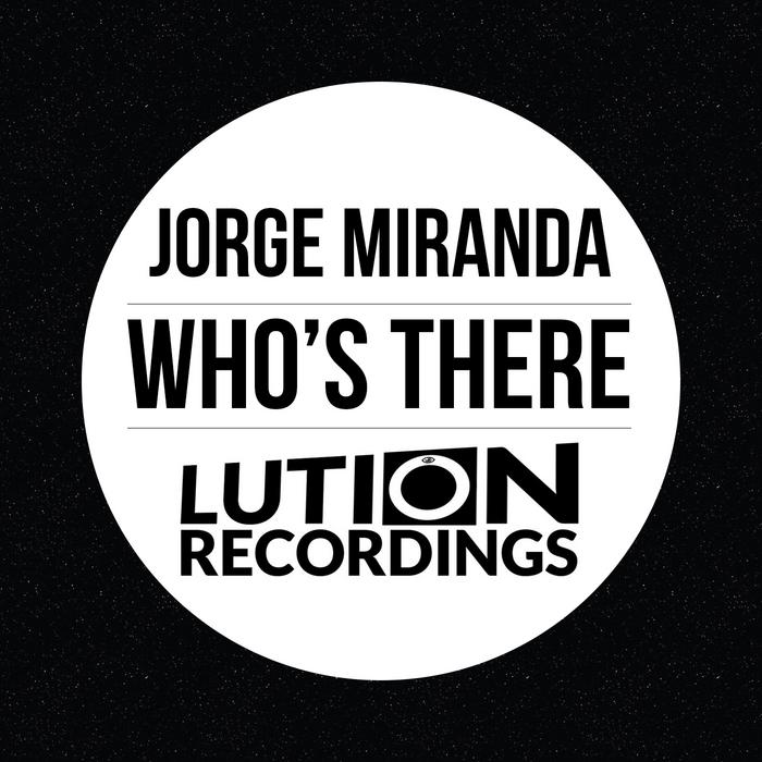 MIRANDA, Jorge - Who's There
