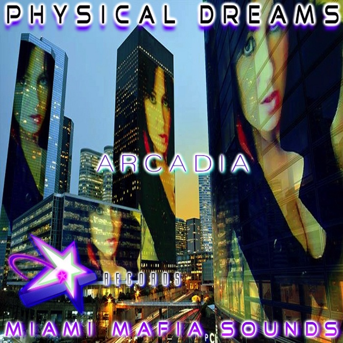 PHYSICAL DREAMS - Arcadia