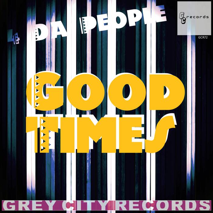 4 DA PEOPLE - Good Times