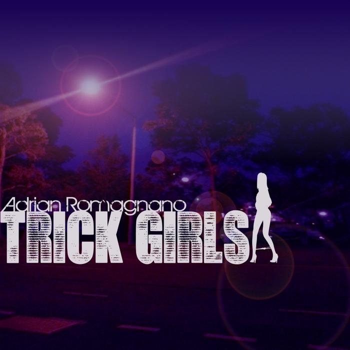 ROMAGNANO, Adrian - Trick Girls