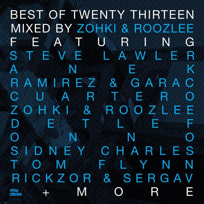 ZOHKI/ROOZLEE/VARIOUS - Best Of Twenty Thirteen Part 1 (unmixed tracks)