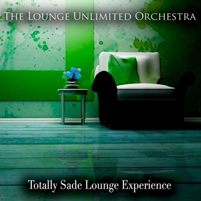 LOUNGE UNLIMITED ORCHESTRA, The - Totally Sade Lounge Experience