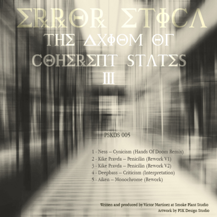 ERROR ETICA - The Axiom Of Coherent States Reworks III
