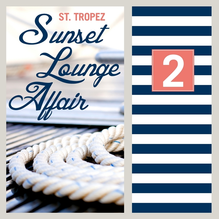 VARIOUS - St Tropez Sunset Lounge Affair Vol 2 (Relaxing Summer Chill Out & Lounge Pieces)