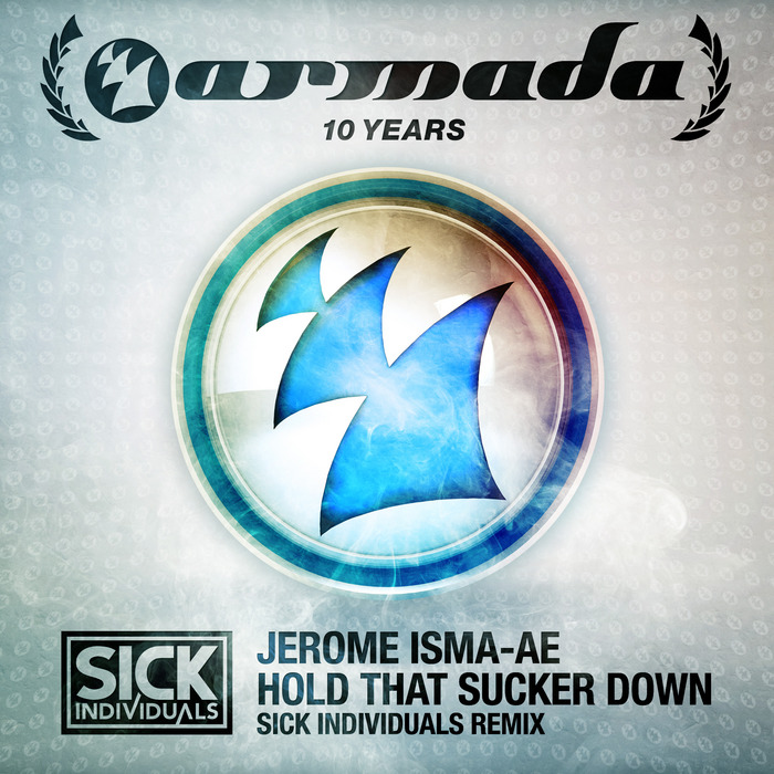 ISMA AE, Jerome - Hold That Sucker Down (Sick Individuals Remix)