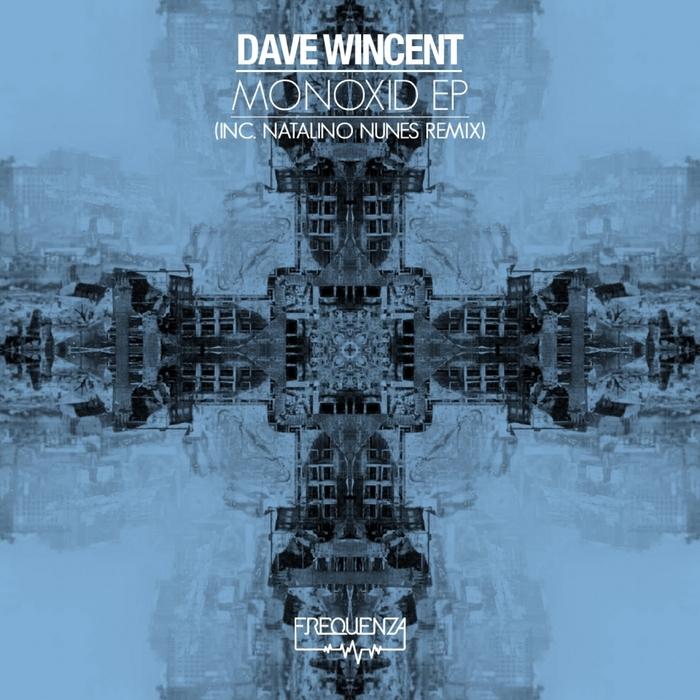 WINCENT, Dave - Monoxid EP