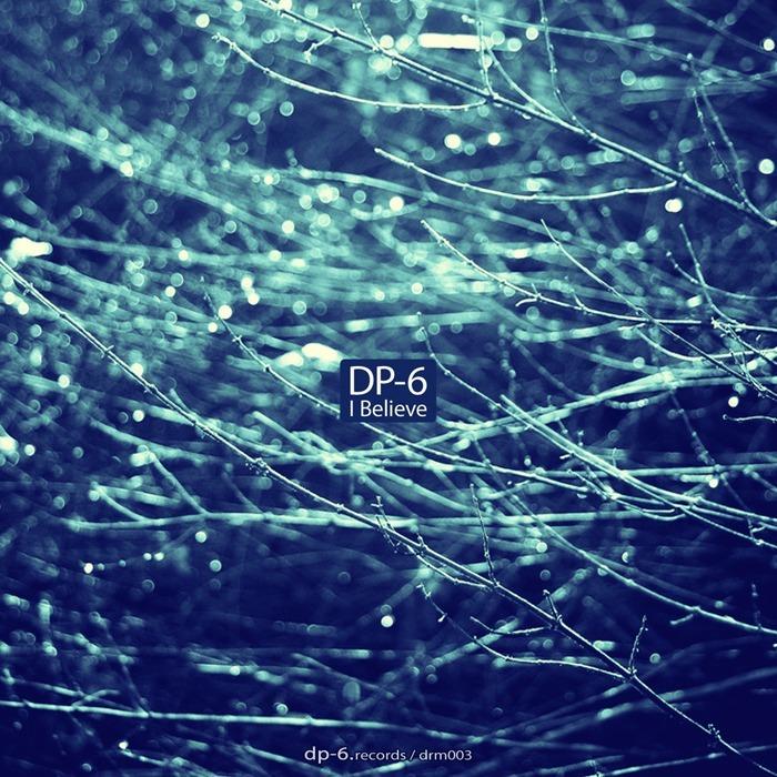 DP 6 - I Believe