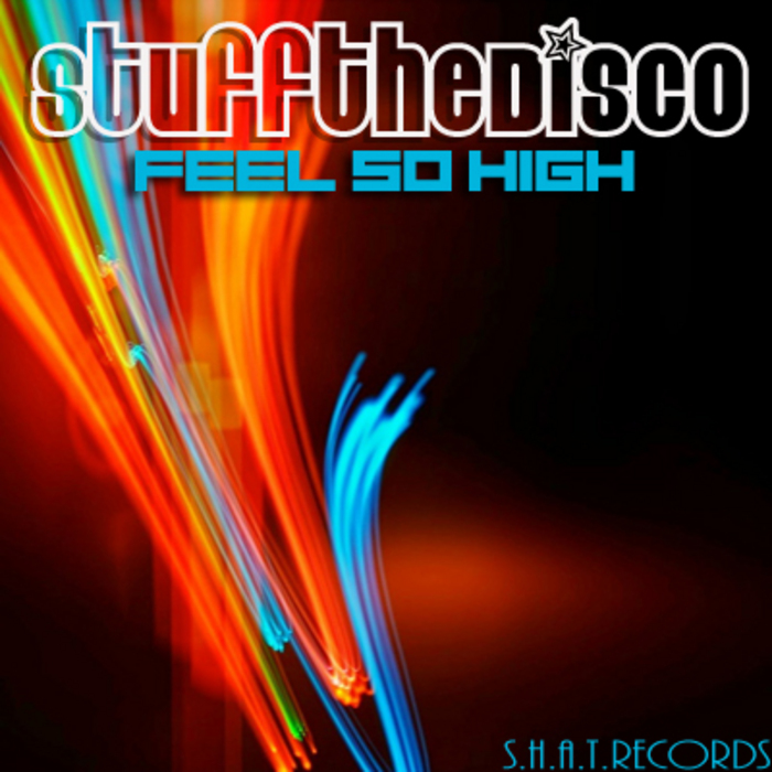 STUFF THE DISCO - Feel So High