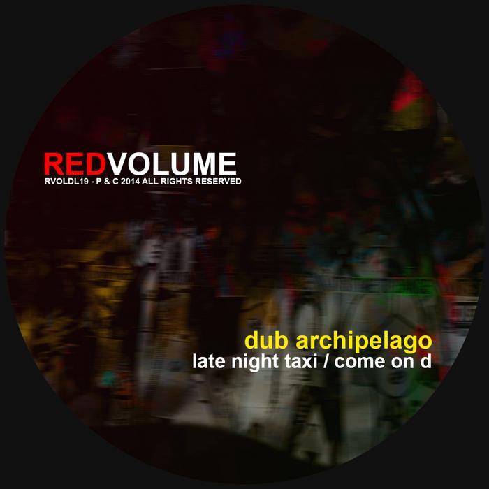 DUB ARCHIPELAGO - Late Night Taxi