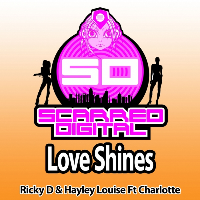 RICKY D/HAYLEY LOUISE feat CHARLOTTE - Love Shines