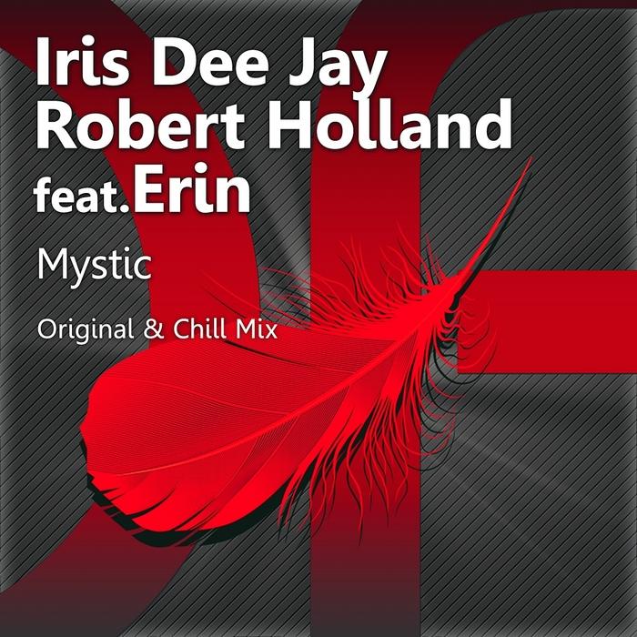 IRIS DEE JAY/ROBERT HOLLAND feat ERIN - Mystic