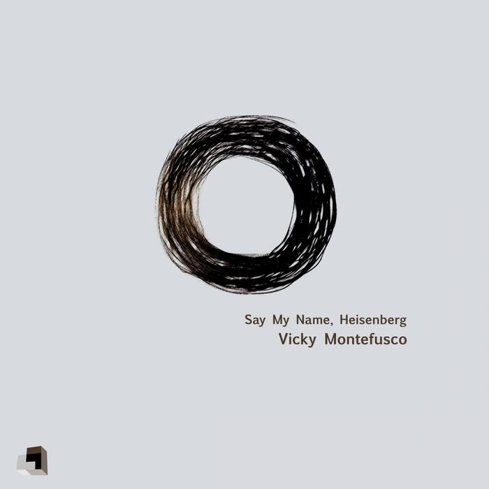 MONTEFUSCO, Vicky - Say My Name Heisenberg (remixes)