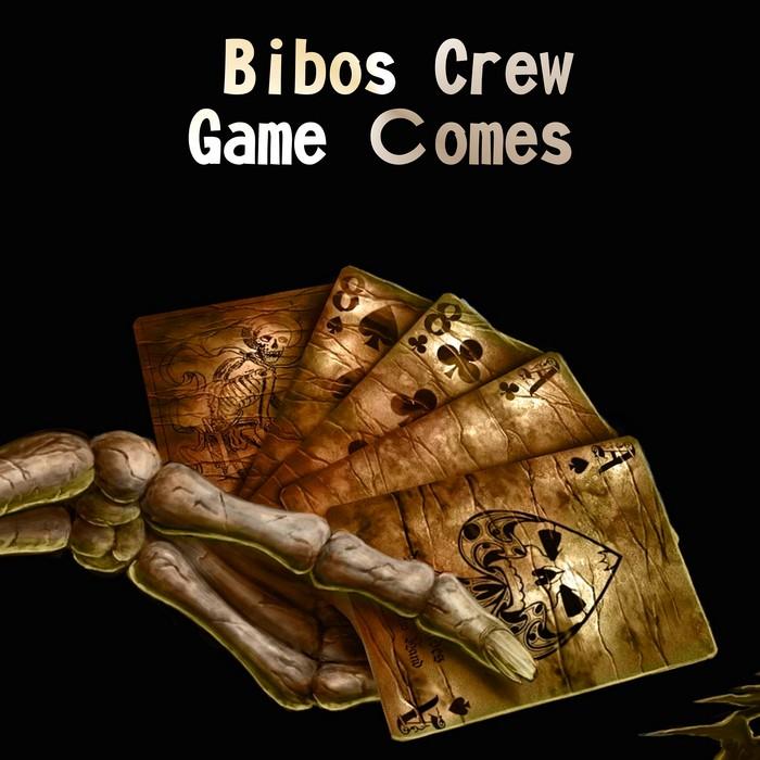 BIBOS CREW - Game Comes