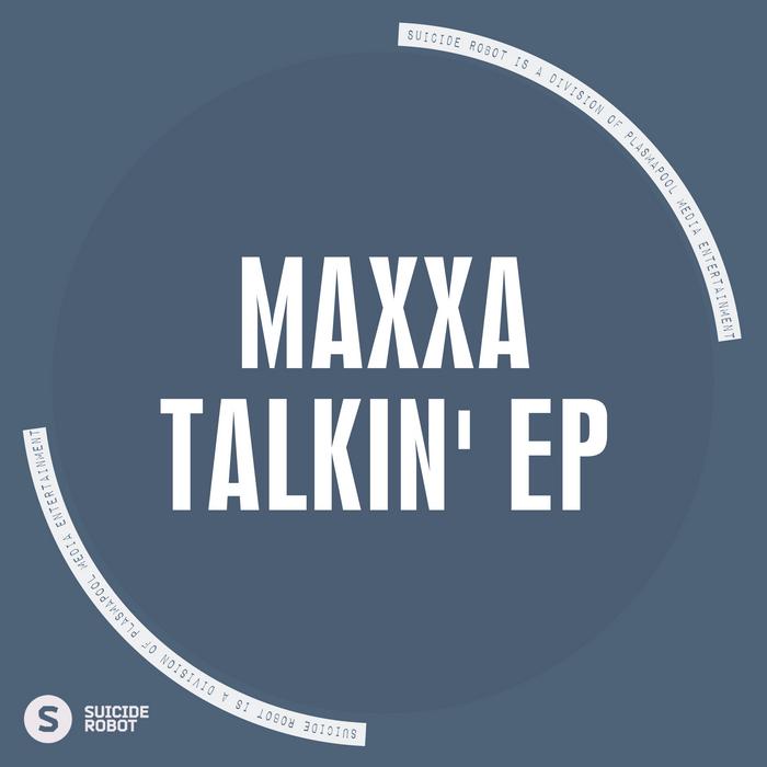 MAXXA - Talkin' EP