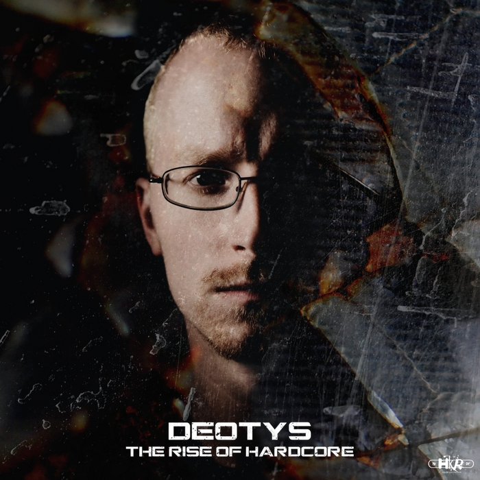 DEOTYS feat HOW HARD - The Rise Of Hardcore
