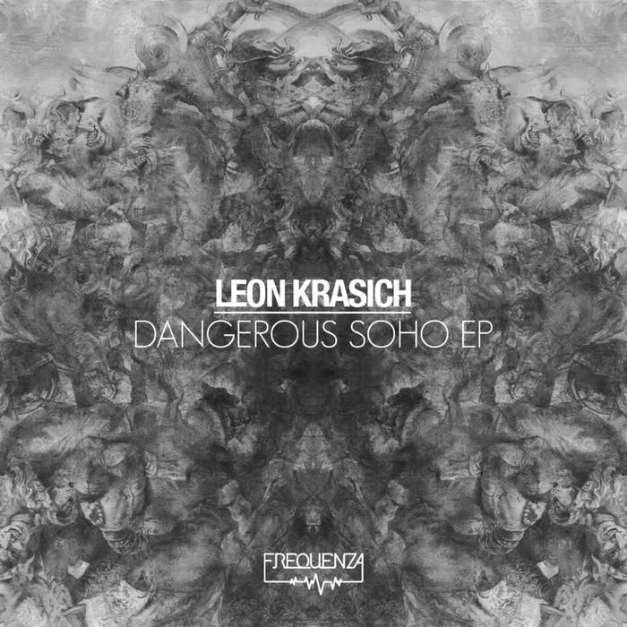 KRASICH, Leon - Dangerous Soho EP