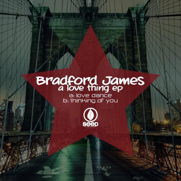 BRADFORD JAMES - A Love Thing EP