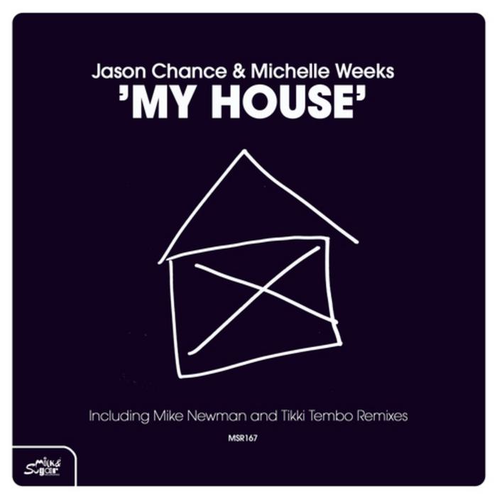 CHANCE, Jason/MICHELLE WEEKS - My House