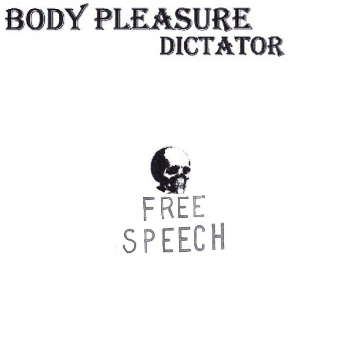 BODY PLEASURE - Dictator