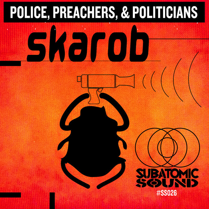 SKAROB - Police Preachers & Politicians