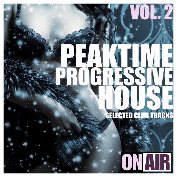VARIOUS - Peaktime Progressive House Vol 2 (Selected Club Tracks)