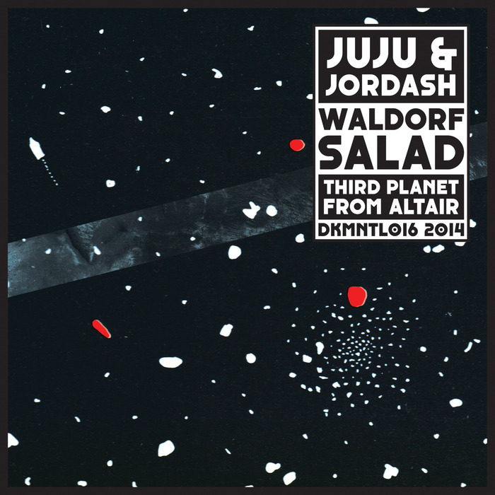 JUJU & JORDASH - Waldorf Salad/Third Planet From Altair