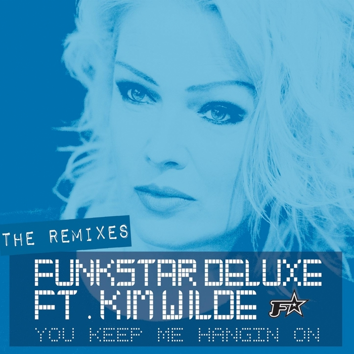 FUNKSTAR DELUXE feat KIM WILDE - You Keep Me Hangin' On: Remixes