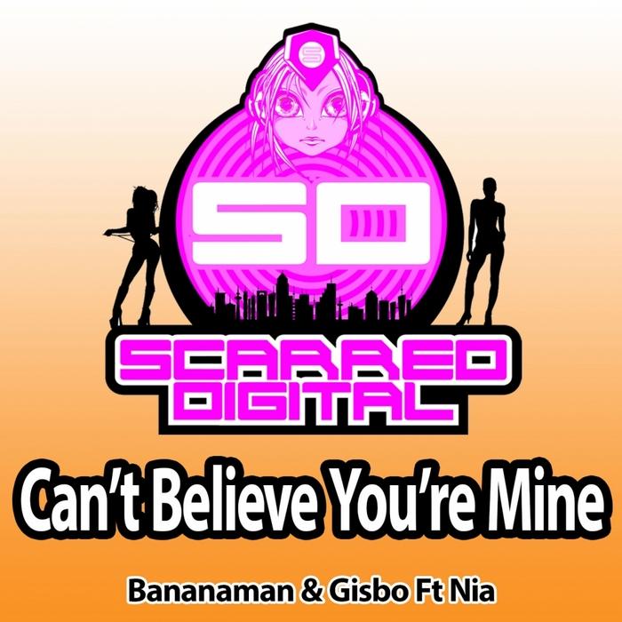 BANANAMAN/GISBO feat NIA - Can't Believe You're Mine
