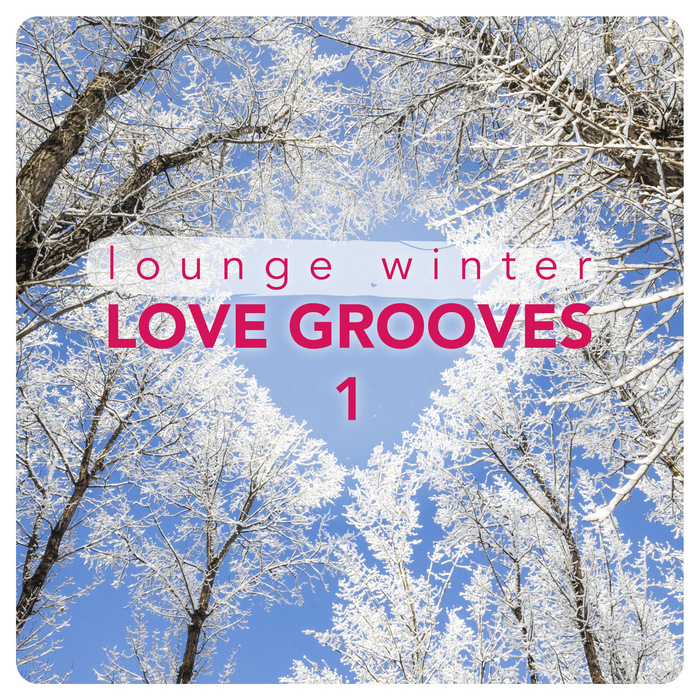 VARIOUS - Lounge Winter Love Grooves Vol 1