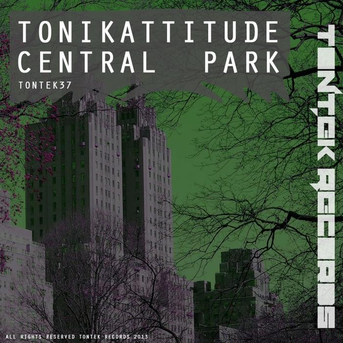 TONIKATTITUDE - Central Park (remixes)