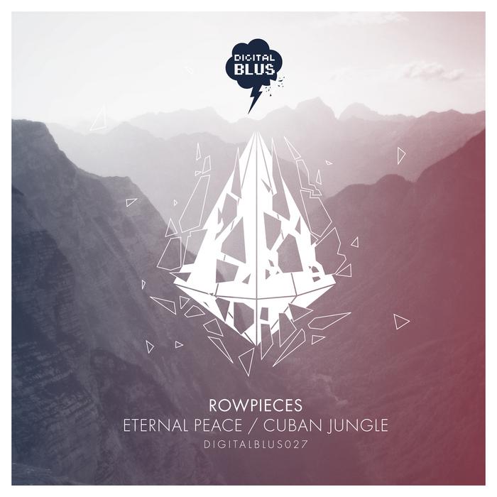 ROWPIECES - Eternal Peace/Cuban Jungle