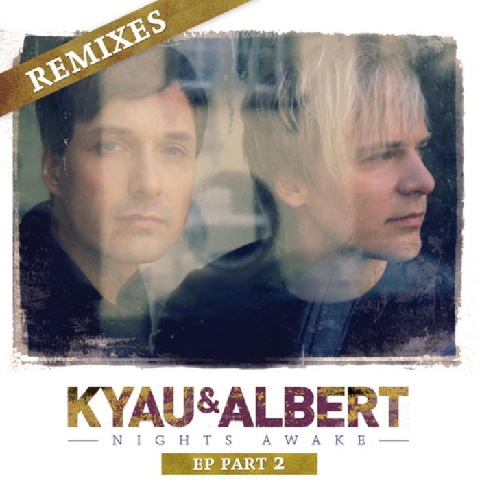 KYAU & ALBERT - Nights Awake: Remixes Part 2