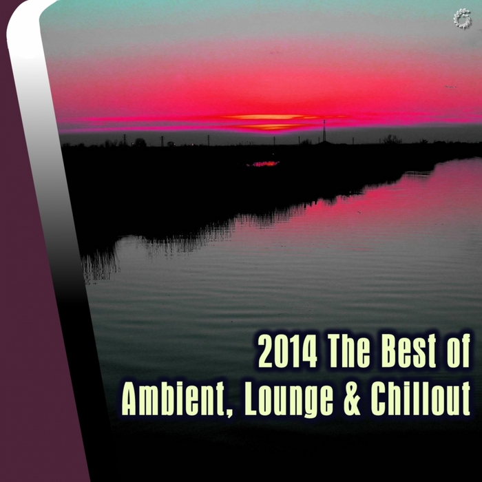 VARIOUS - 2014 The Best Of Ambient Lounge & Chillout