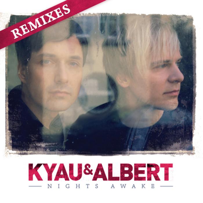 KYAU & ALBERT - Nights Awake: Remixes