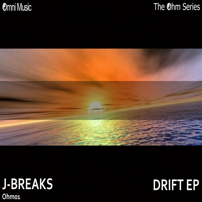 J BREAKS - The Ohm Series: Drift EP