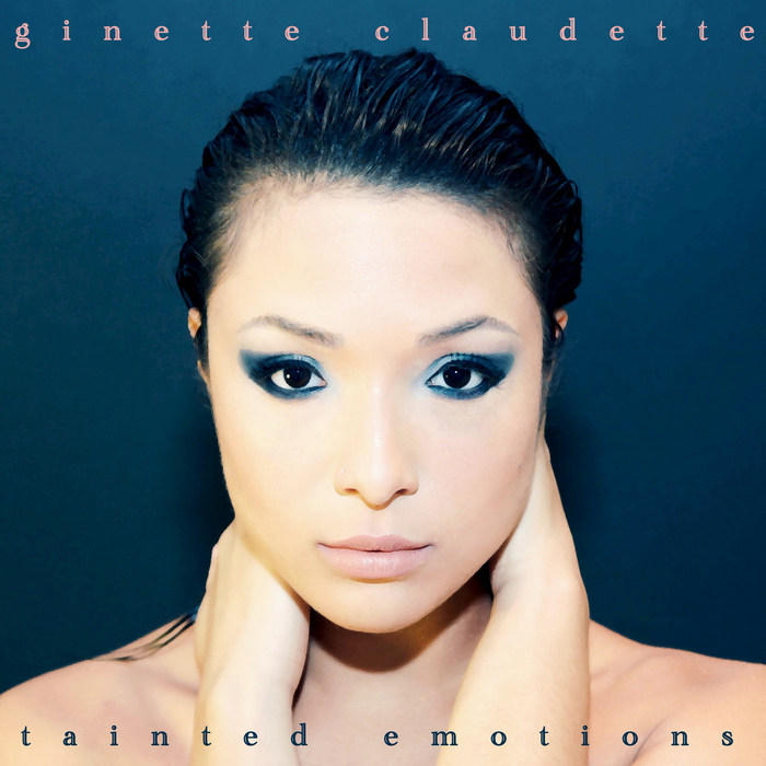 GINETTE CLAUDETTE - Tainted Emotions (Explicit)