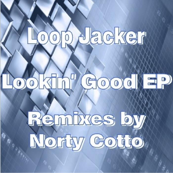 LOOP JACKER - Lookin Good EP