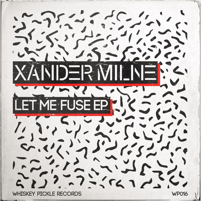 MILNE, Xander/ABSTRAKT AUDIO - Let Me Fuse EP