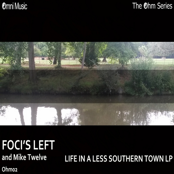 FOCIS LEFT/MIKE TWELVE - The Ohm Series: Life In A Less Southern Town LP